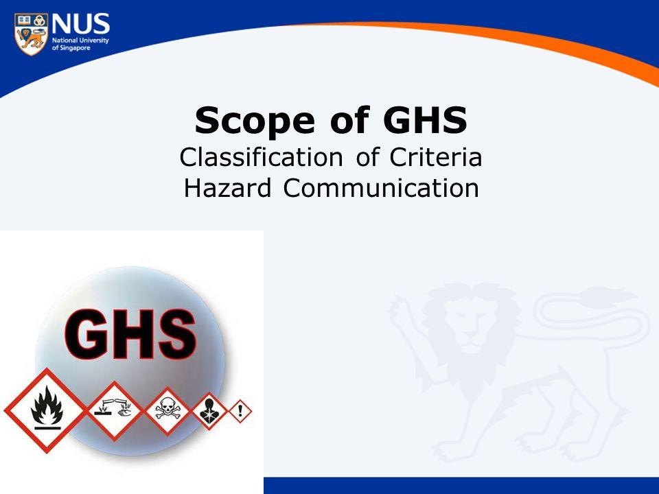 Scope of GHS Classification of Criteria Hazard Communication