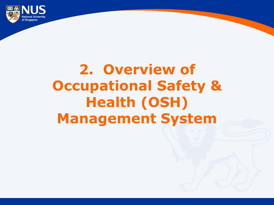 2. Overview of Occupational Safety & Health (OSH) Management System