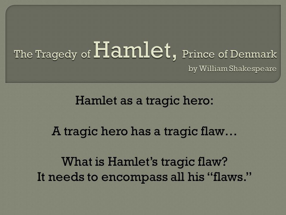 hamlet as a tragic hero thesis statement