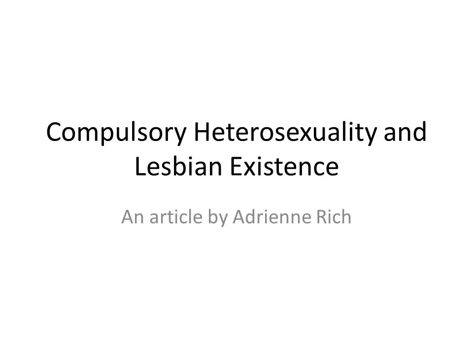 Compulsory heterosexuality and lesbian existence quotes
