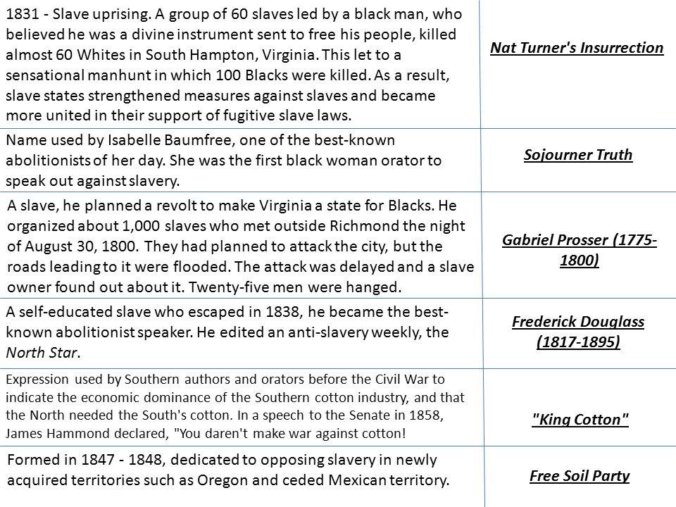 Nat Turner s Insurrection 1831 - Slave uprising.