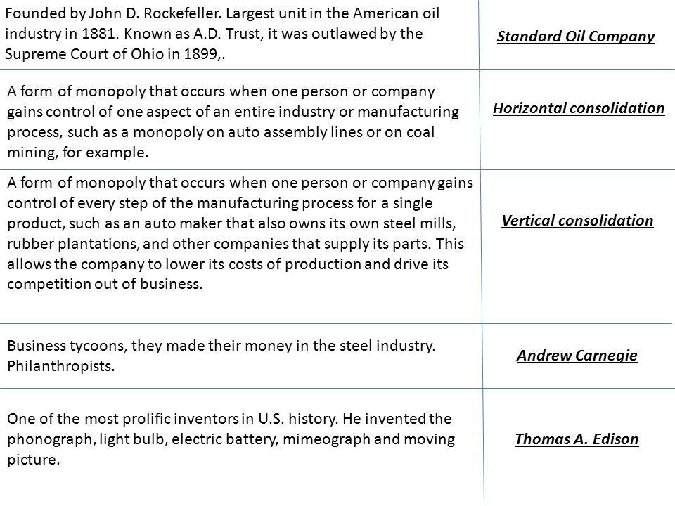 Standard Oil Company Founded by John D. Rockefeller.