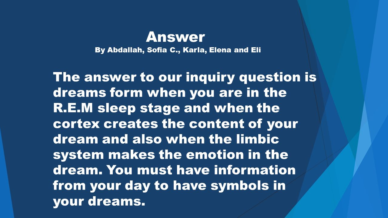 How do dreams form by abdallah sofia c karla elena and eli symbols in your dreams answer by abdallah sofia c karla elena and eli the answer to biocorpaavc Choice Image