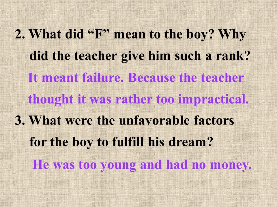 He was too young and had no money. 2. What did F mean to the boy.