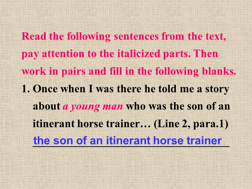 Read the following sentences from the text, pay attention to the italicized parts.