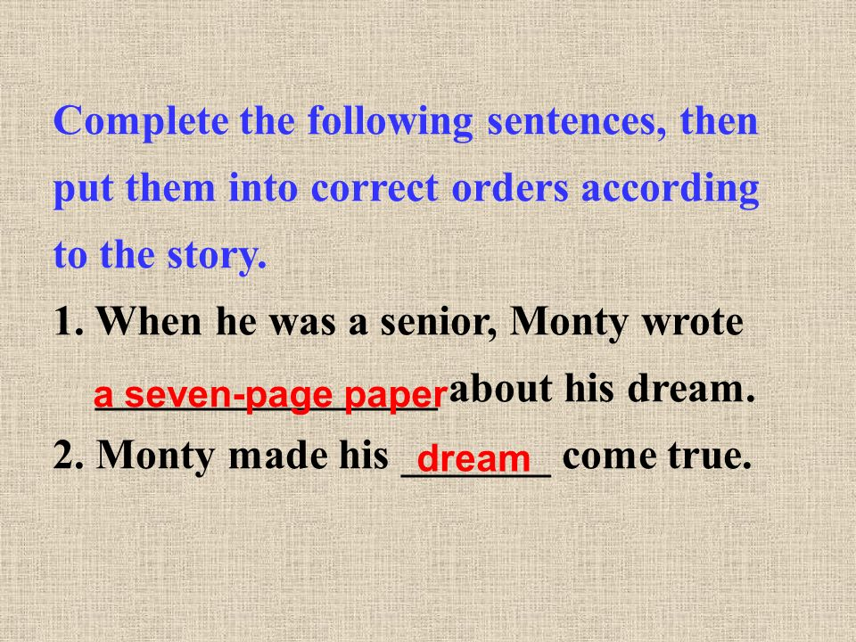 Complete the following sentences, then put them into correct orders according to the story.