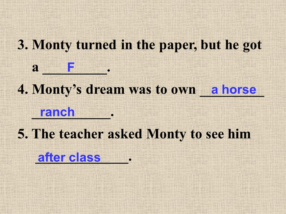 3. Monty turned in the paper, but he got a _________.