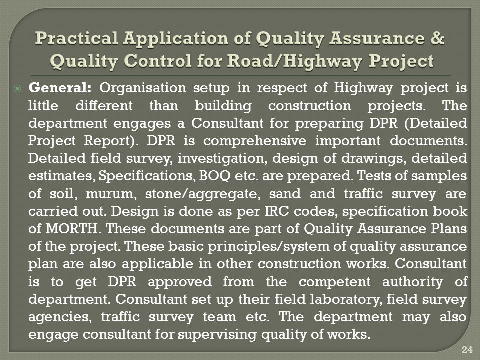  General: Organisation setup in respect of Highway project is little different than building construction projects.