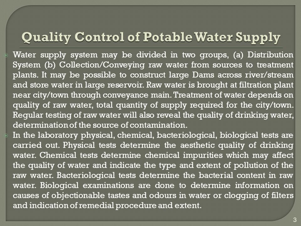 Water supply system may be divided in two groups, (a) Distribution System (b) Collection/Conveying raw water from sources to treatment plants.