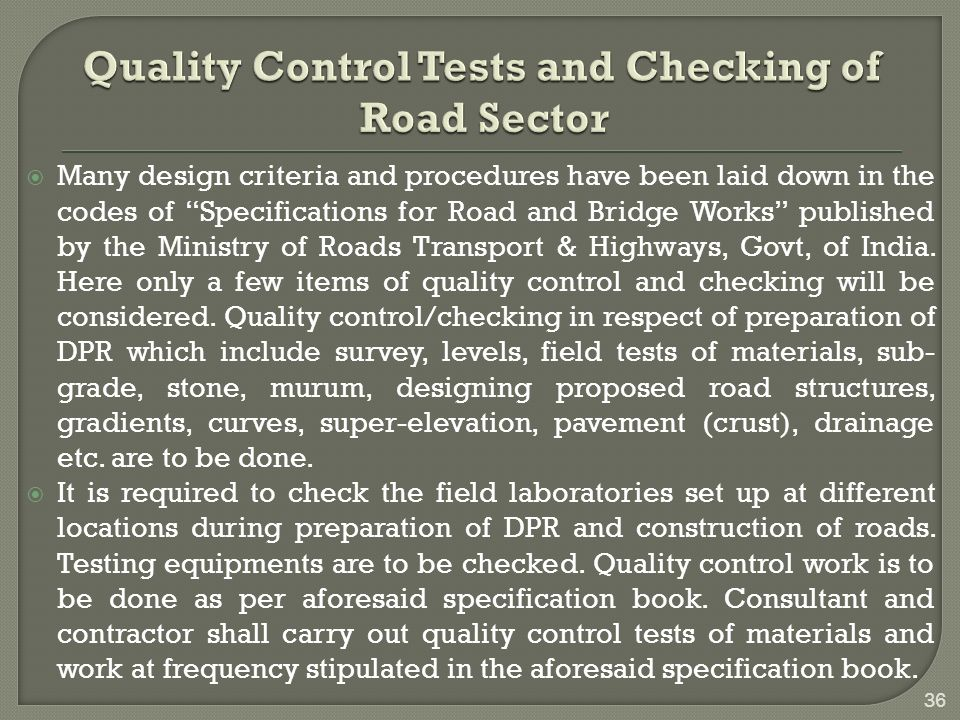  Many design criteria and procedures have been laid down in the codes of Specifications for Road and Bridge Works published by the Ministry of Roads Transport & Highways, Govt, of India.