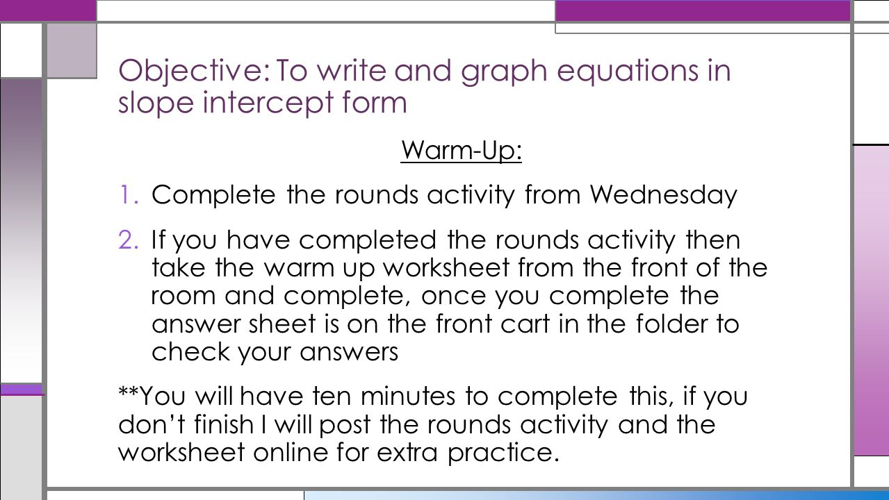Slope Intercept Form WarmUp 1Complete the rounds activity from – Slope Intercept Form Worksheet Answers