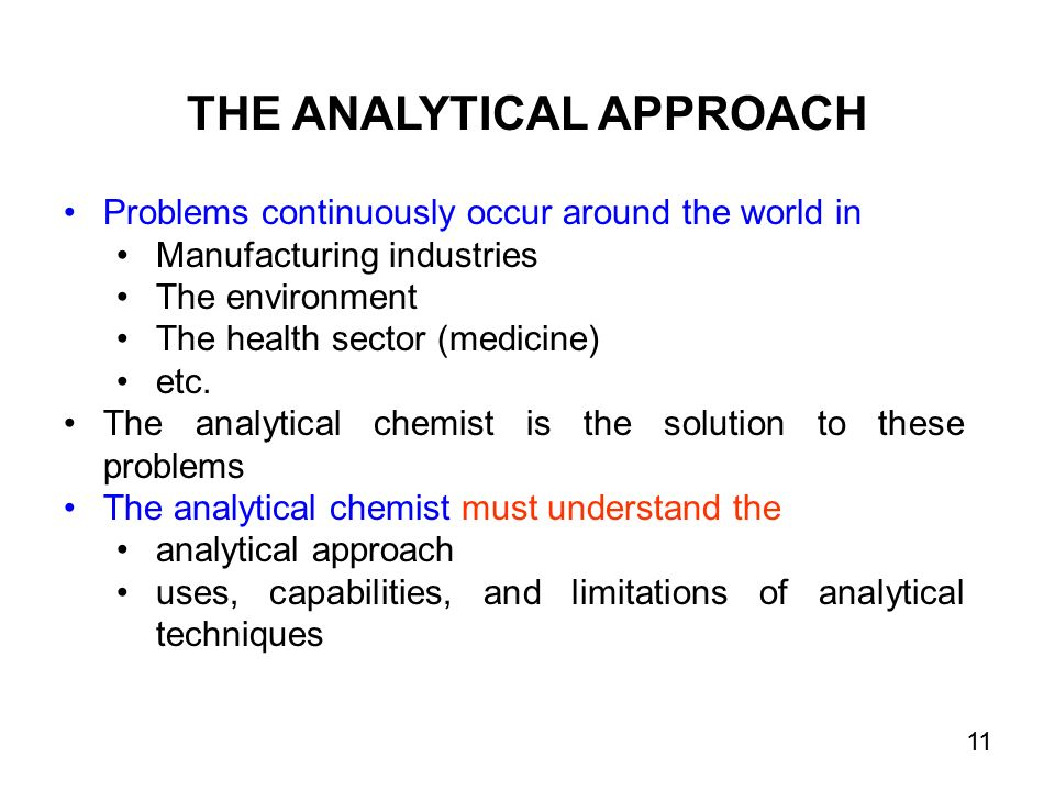 THE ANALYTICAL APPROACH Problems continuously occur around the world in Manufacturing industries The environment The health sector (medicine) etc.