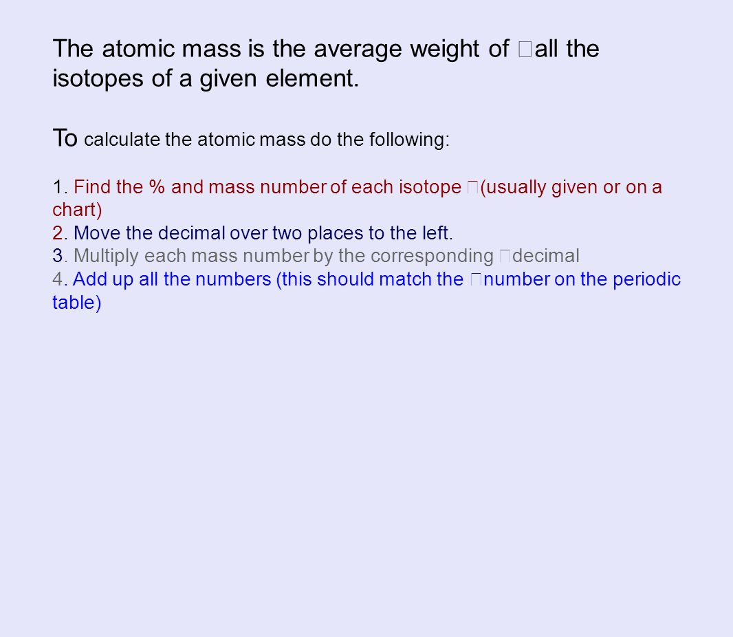 Atomic structure atomic number atomic mass elemental symbol ppt number on the periodic table the atomic mass is the average weight of all the isotopes of a given element gamestrikefo Choice Image