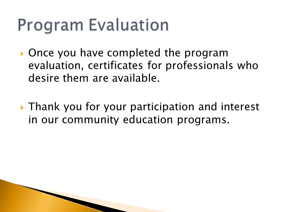  Once you have completed the program evaluation, certificates for professionals who desire them are available.