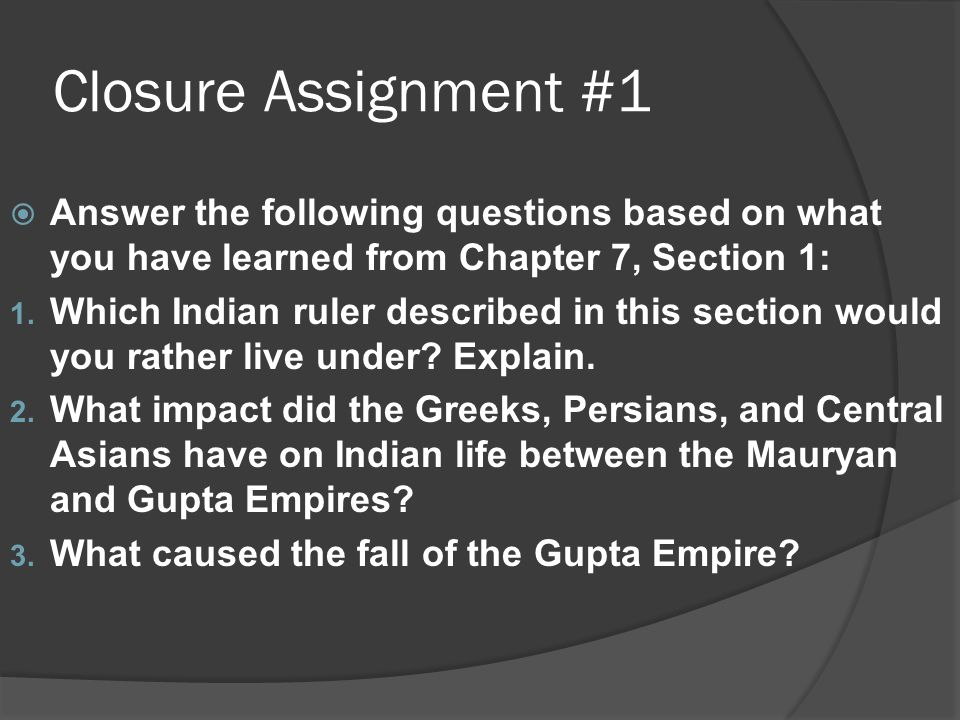 Closure Assignment #1  Answer the following questions based on what you have learned from Chapter 7, Section 1: 1.