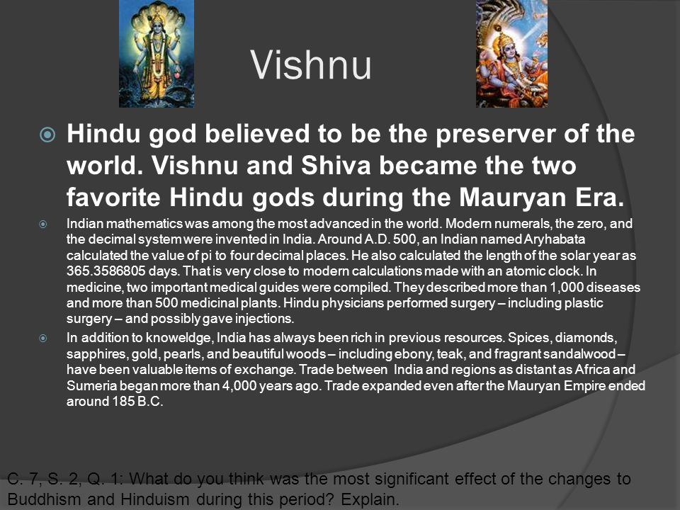 Vishnu  Hindu god believed to be the preserver of the world.