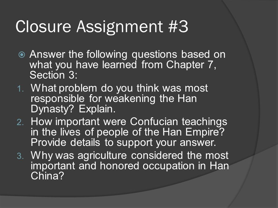 Closure Assignment #3  Answer the following questions based on what you have learned from Chapter 7, Section 3: 1.