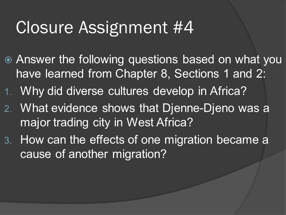 Closure Assignment #4  Answer the following questions based on what you have learned from Chapter 8, Sections 1 and 2: 1.