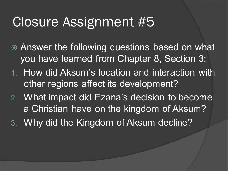 Closure Assignment #5  Answer the following questions based on what you have learned from Chapter 8, Section 3: 1.