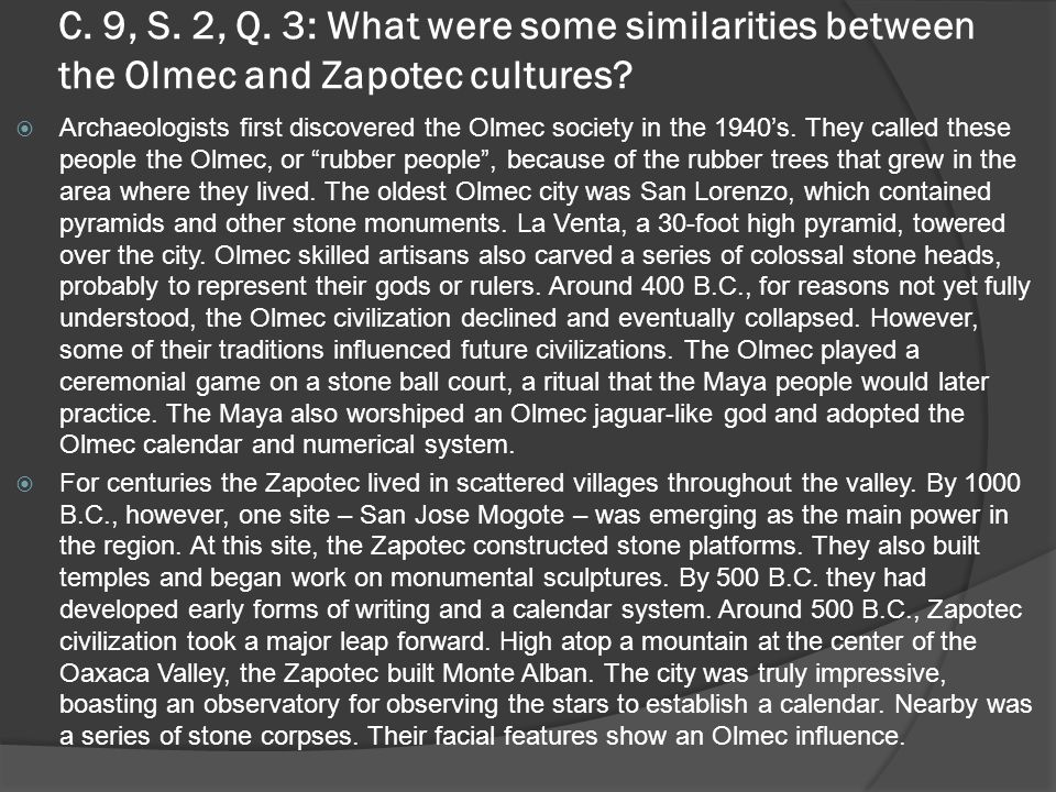 C. 9, S. 2, Q. 3: What were some similarities between the Olmec and Zapotec cultures.