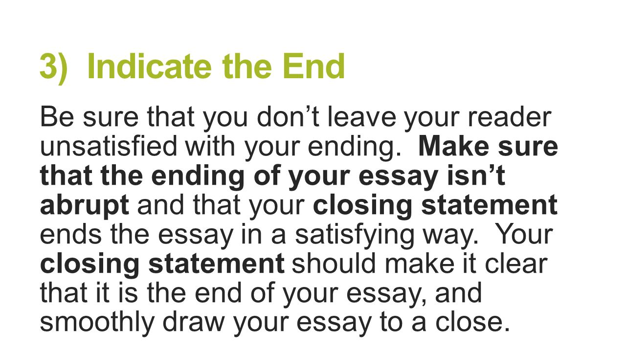strong ways to end an essay All the conclusion needs is three or four strong sentences which do not even an anecdote can end your essay in a useful way the introduction and conclusion.