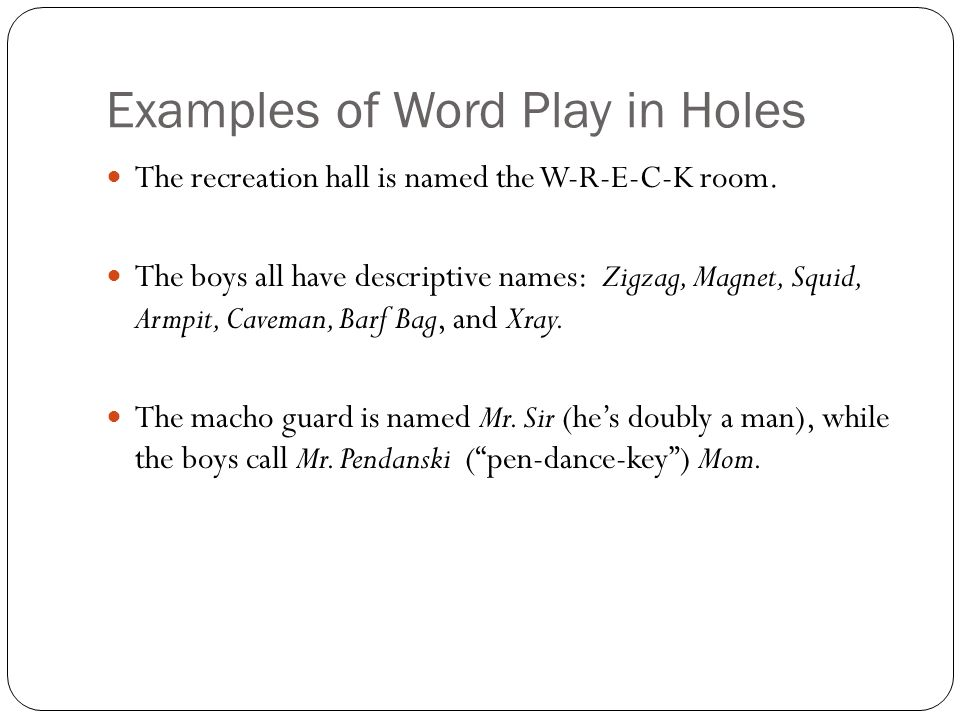 Word Play In Holes What Is Word Play Word Play Is A Literary