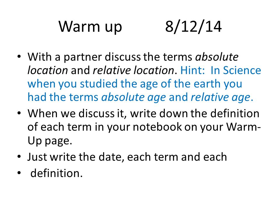 Warm Up 8/12/14 With A Partner Discuss The Terms Absolute Location And