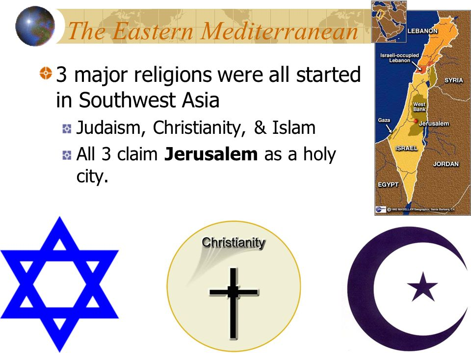 Human Geography Of Southwest Asia Religion Politics Oil Ppt - 3 major religions