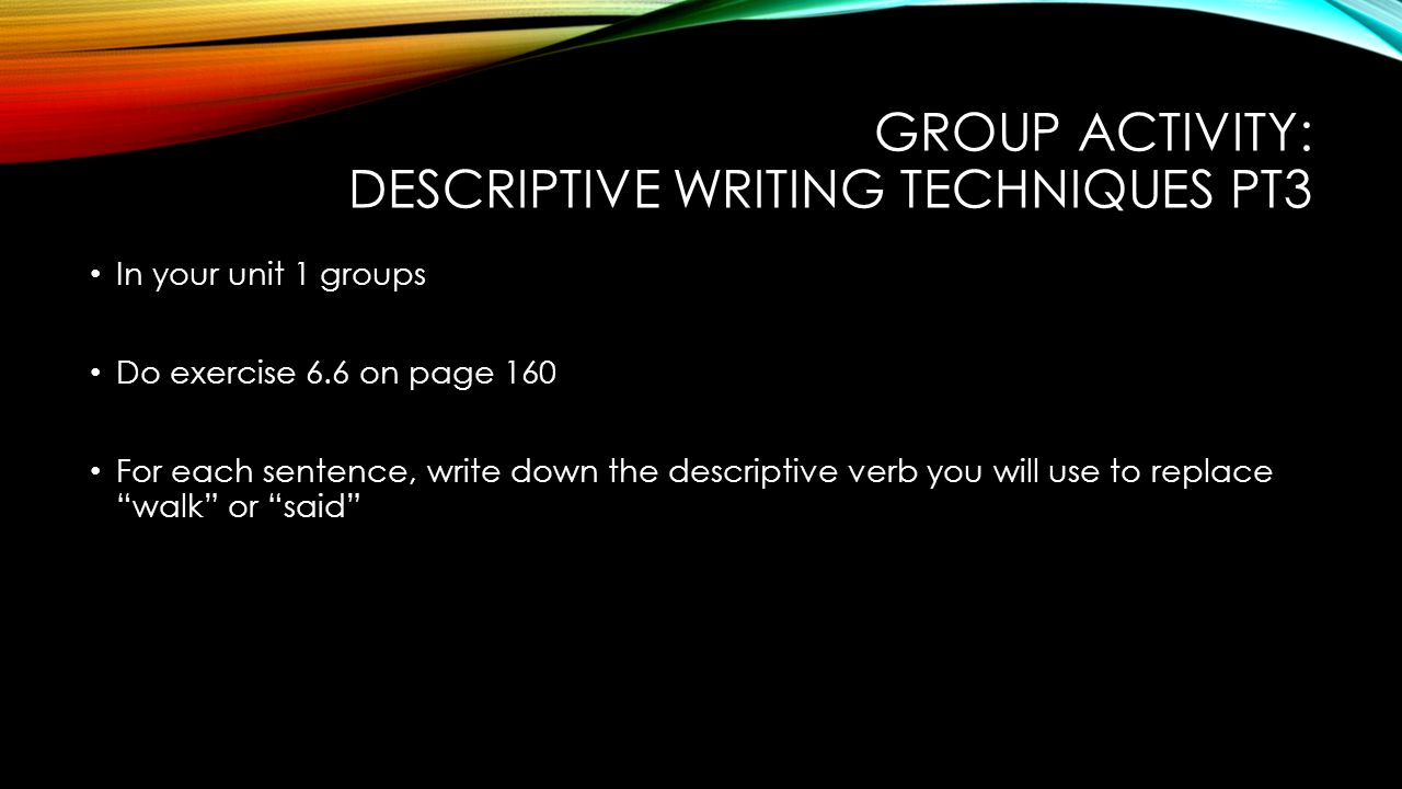 today s goals introduce vocabulary for descriptive writing  7 group activity descriptive writing