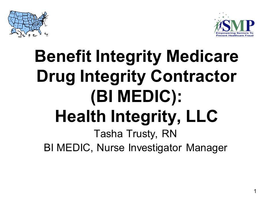 1 Benefit Integrity Medicare Drug Integrity Contractor (BI MEDIC ...