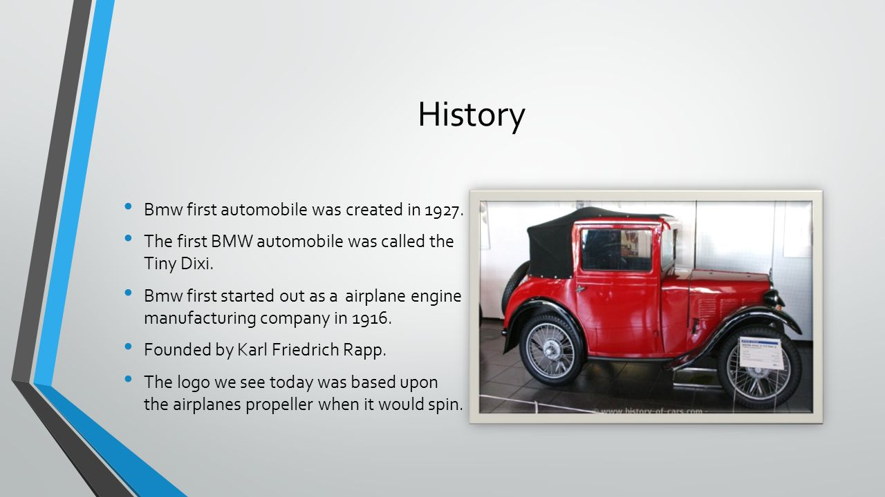 BMW By: Tyler Martinez. History Bmw first automobile was created in ...