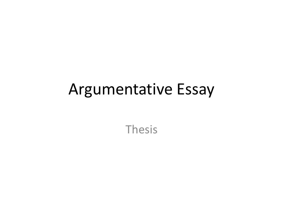 Argumentative Essay Thesis The Thesis Statement Or Main Claim   Argumentative Essay Thesis