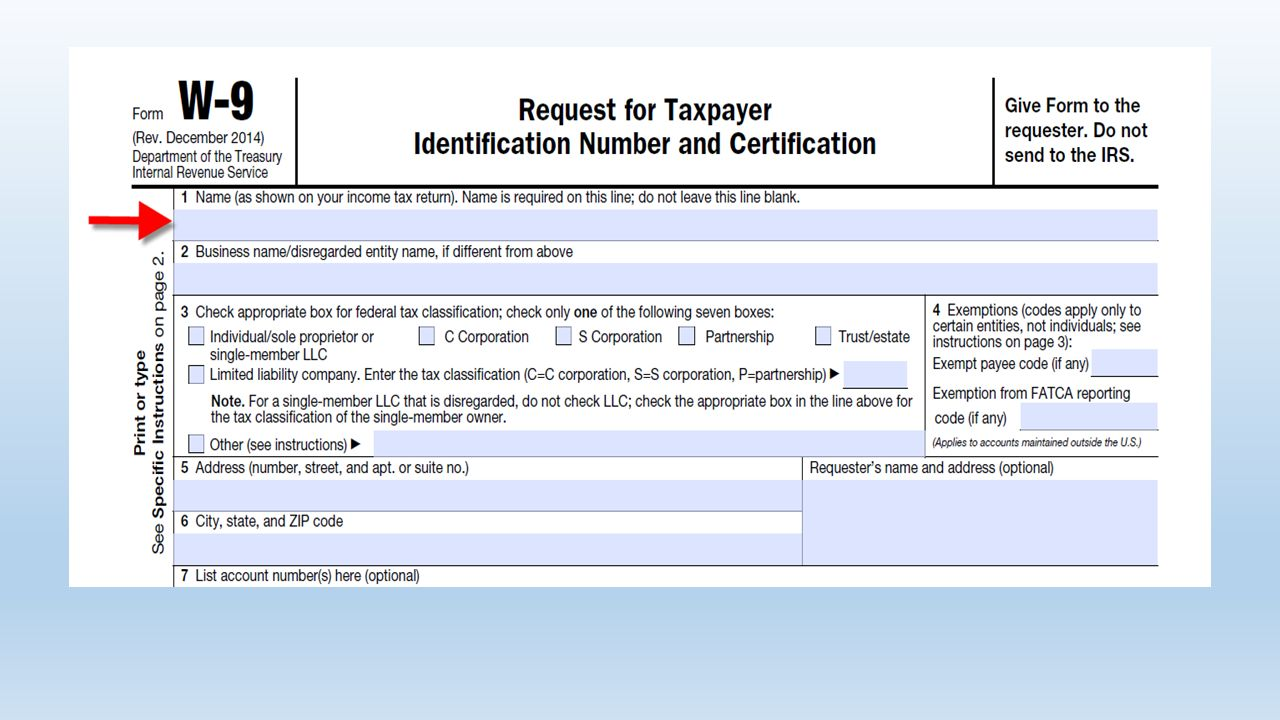 Irs form w 9 copyright notice this presentation is copyrighted 11 irs form w 9 field name as shown on your income tax return for individuals the name in this field must match the name that appears on the falaconquin