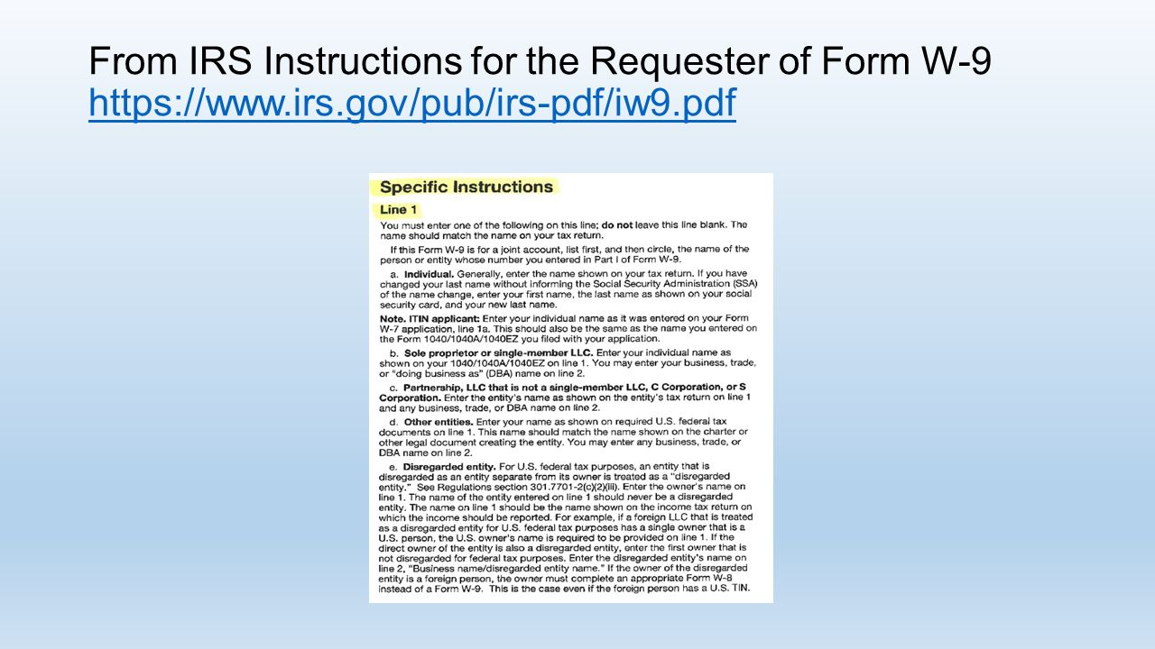 Irs form w 9 copyright notice this presentation is copyrighted 16 from irs instructions for the requester of form w 9 httpsirs pubirs pdfiw9pdf httpsirspubirs pdfiw9pdf falaconquin