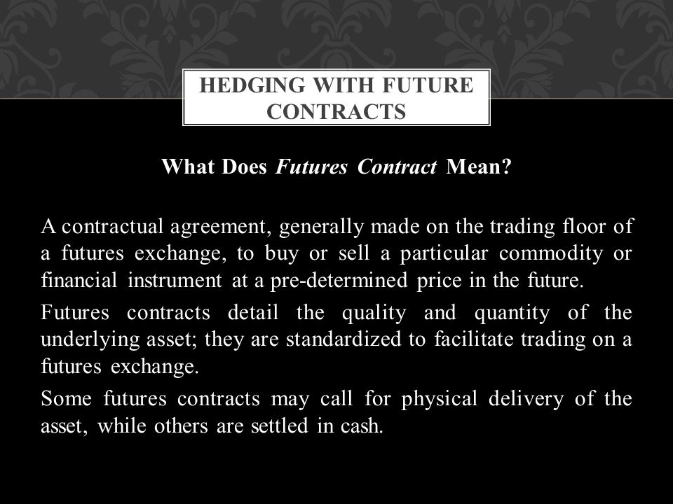What Does Futures Contract Mean.