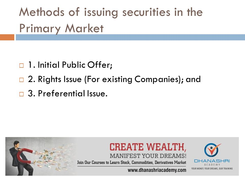 Methods of issuing securities in the Primary Market  1.