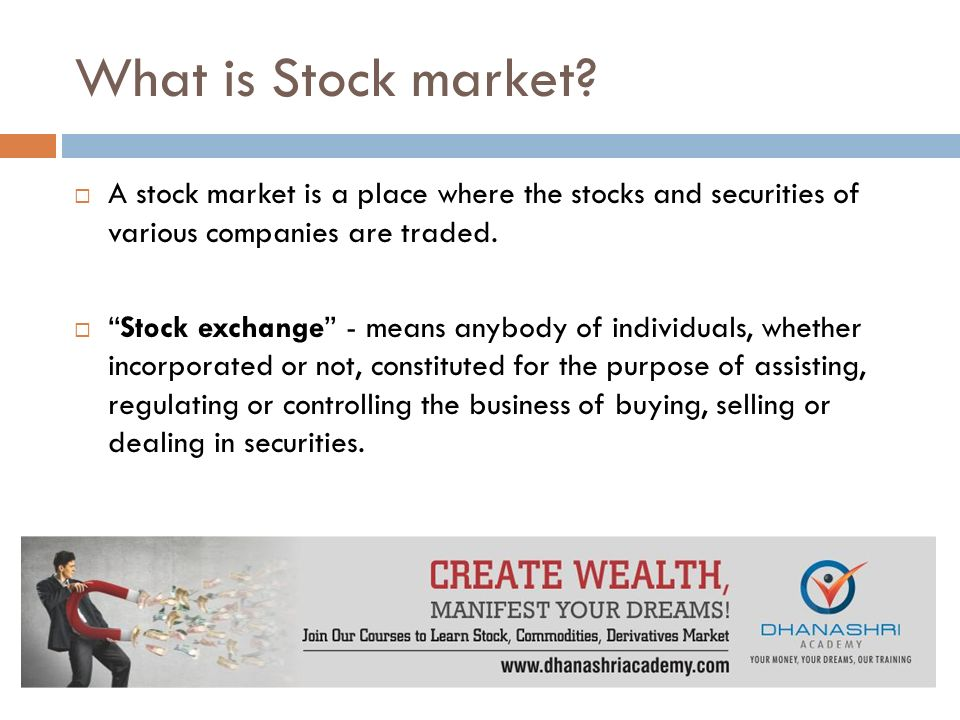 What is Stock market.