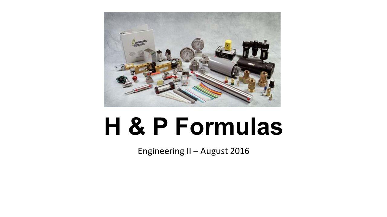 H & P Formulas Engineering II – August 2016