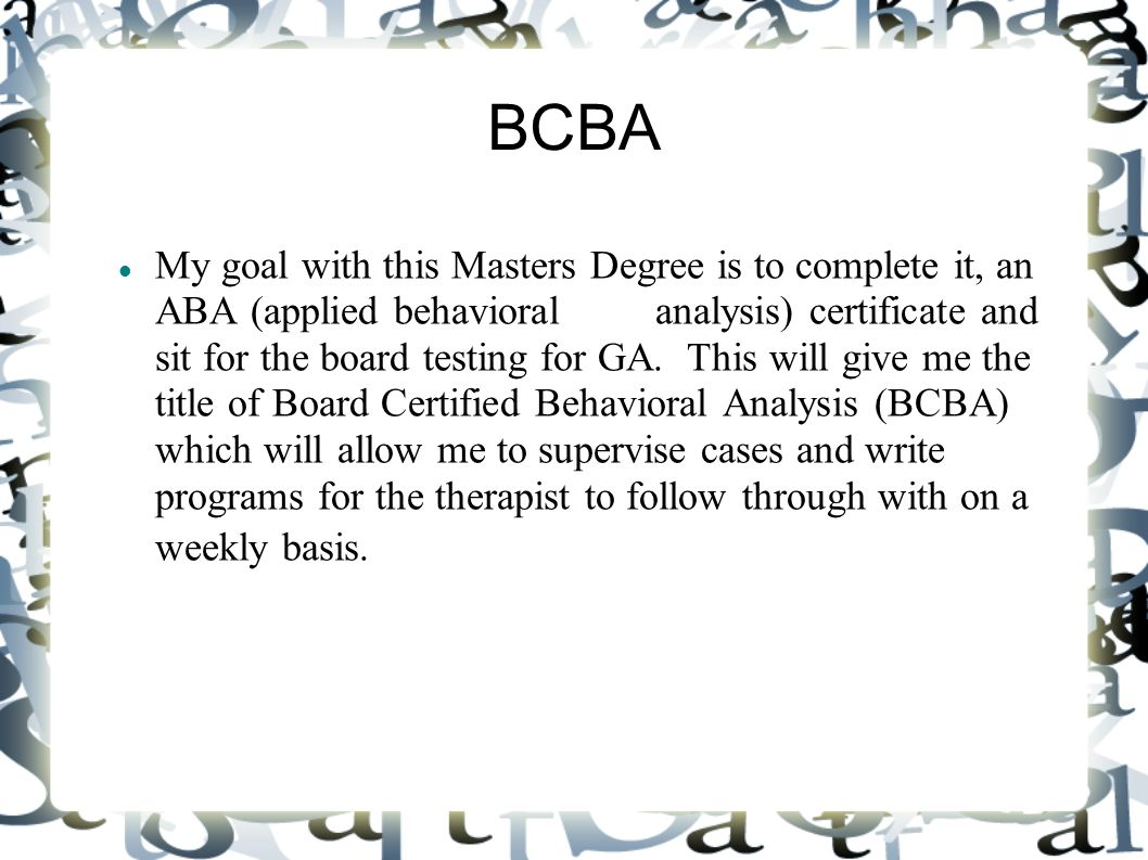 My introduction kayla reynolds my life my name is kayla reynolds bcba my goal with this masters degree is to complete it an aba applied 1betcityfo Images