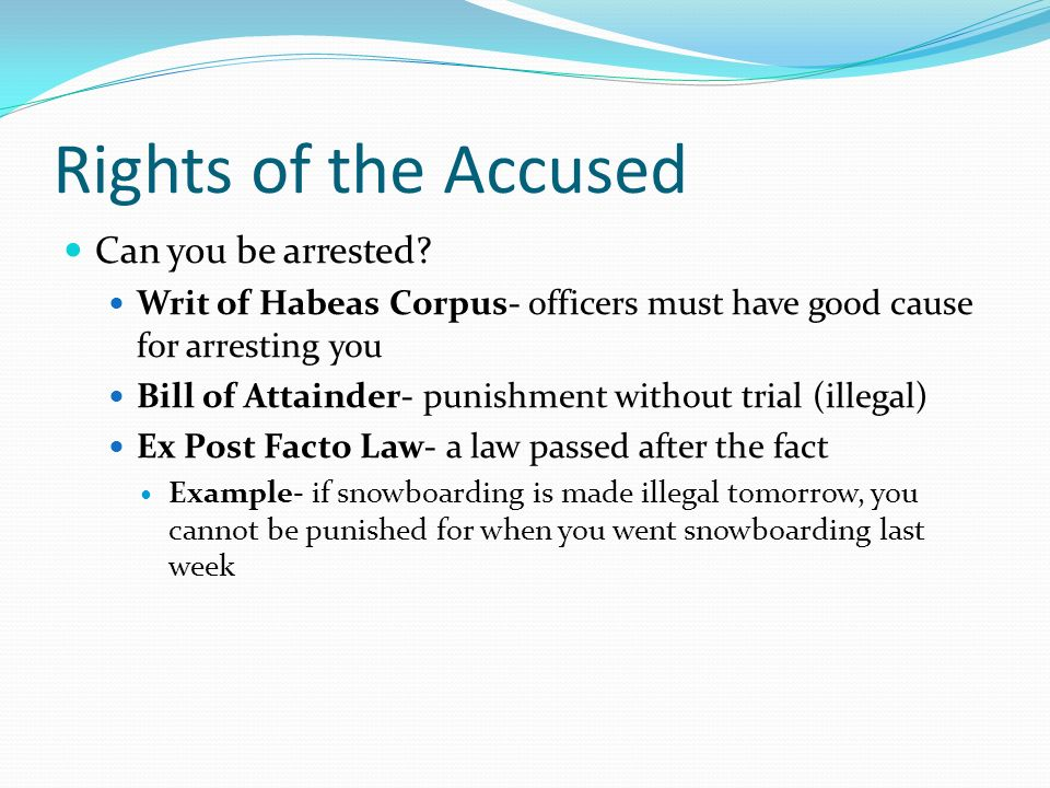 Rights of the Accused Can you be arrested.