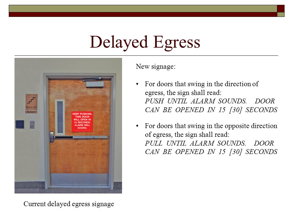 Delayed Egress New signage For doors that swing in the direction of egress the  sc 1 st  SlidePlayer & Highlighted Changes\u201d 2016 California Codes Presented by Isam Hasenin ...