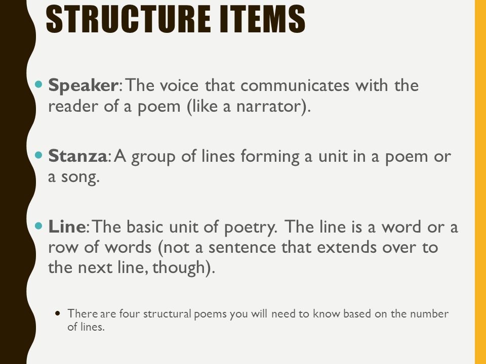 POETRY STRUCTURE AND FORMS. STRUCTURE ITEMS Speaker: The voice ...
