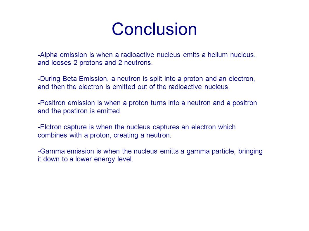 Laura mccormack radiation powerpoint outline alpha emission beta conclusion alpha emission is when a radioactive nucleus emits a helium nucleus and looses biocorpaavc Choice Image