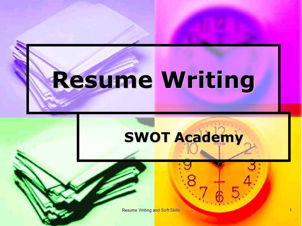 1 Resume Writing And Soft Skills 1 Resume Writing SWOT Academy  Resume Writing Academy