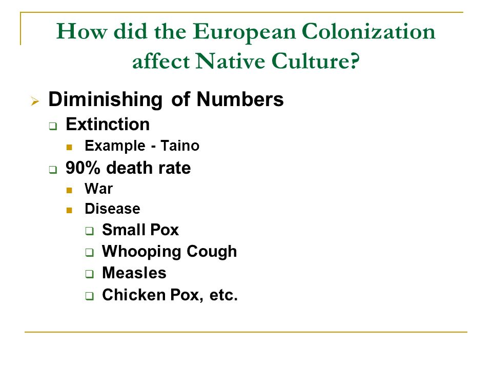 How did the European Colonization affect Native Culture.