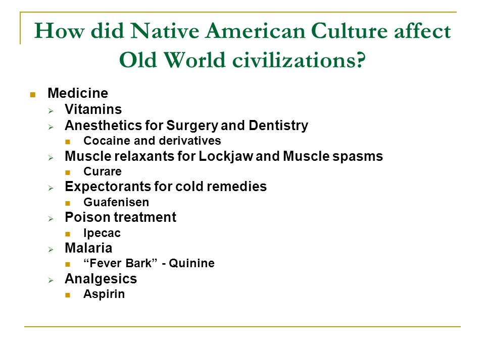 How did Native American Culture affect Old World civilizations.