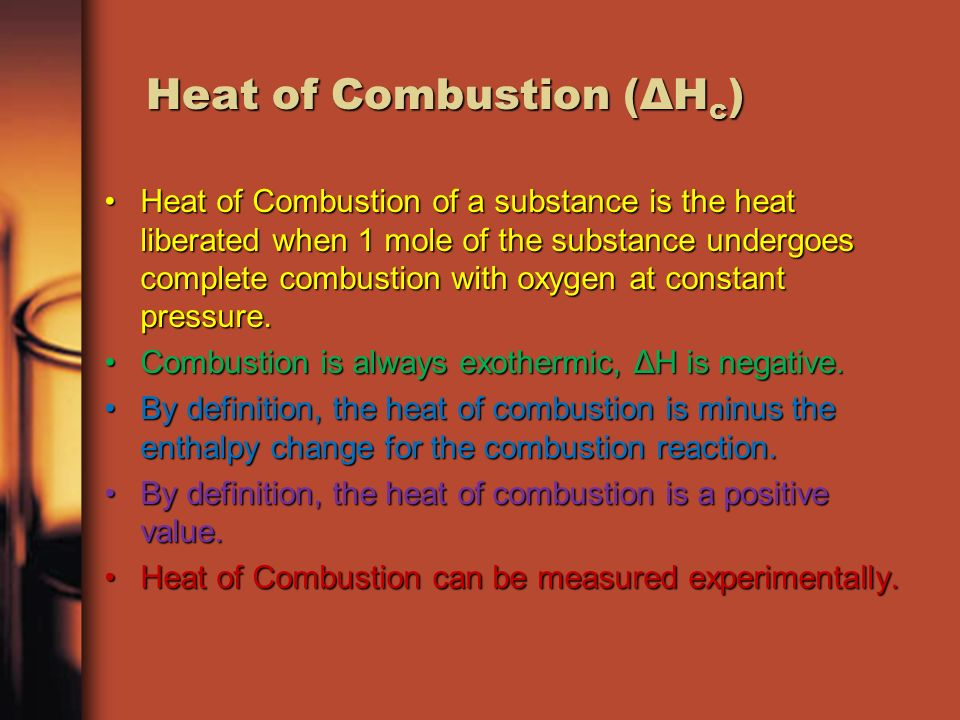 heat of combustion Heats of explosion (hex) using thermochemical codes robert a hex is measured in a similar manner as the heat of combustion except that the calorimeter is.