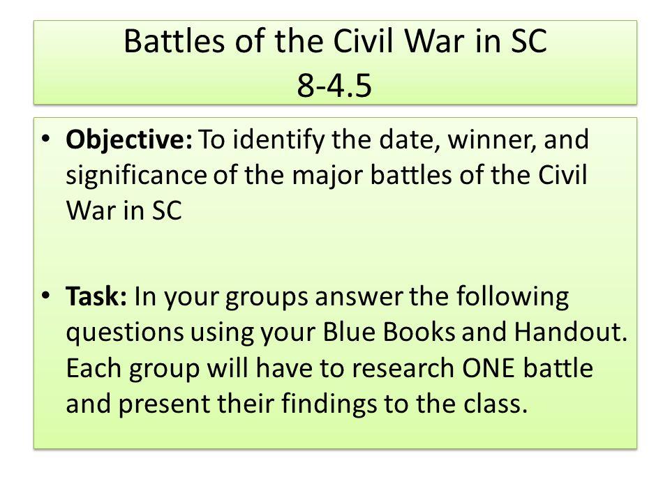 Battles of the Civil War in SC Objective To identify the date – Civil War Battles Worksheet