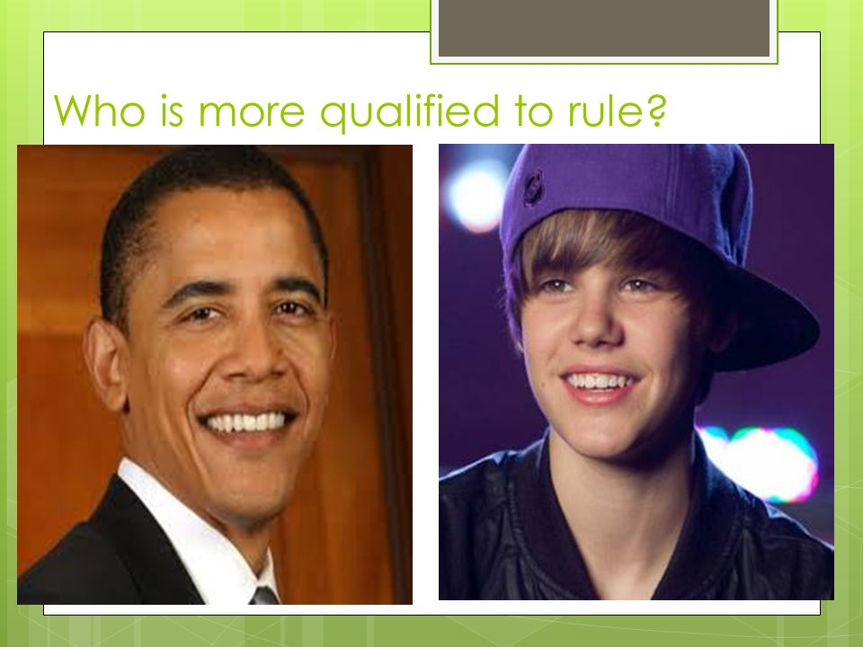 Who is more qualified to rule
