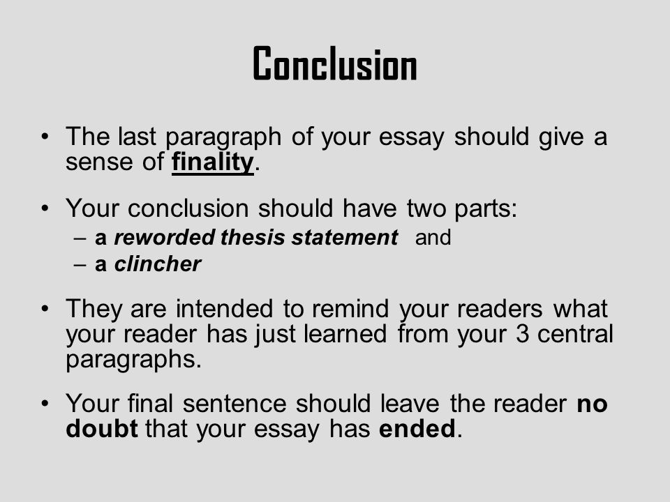 "good clinchers for essays When you're writing a good conclusion paragraph this brings your writing to a smooth close and creates a well-written piece of it is your ""clincher."